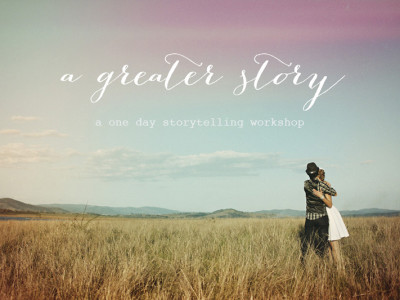 A Greater Story - A One Day Storytelling Workshop